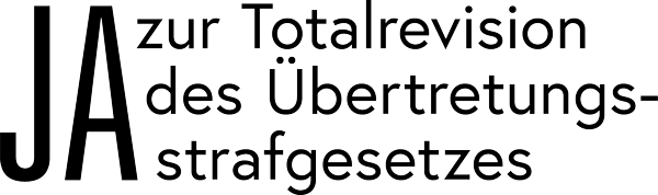 Ja zur Totalrevision des Übertretungsstrafgesetzes